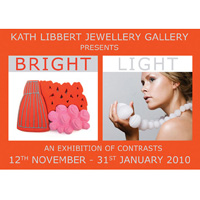 Bright/Light An Exhibition of Contrasts 12Nov-31 Jan 2010